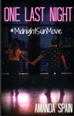 One Last Night (#MidnightSunMovie) by mylifeisallwrite