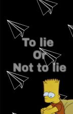 Lie or not to lie by suicidalBBG