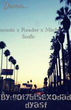 Damn... ( Taemin X Reader X Minho) by got7btsexodaddyasf
