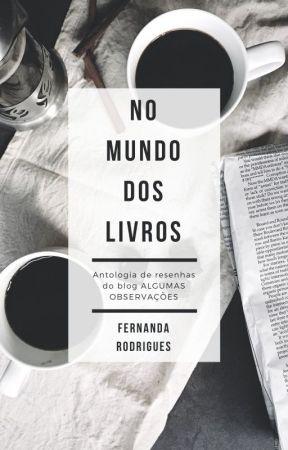 No Mundo dos Livros - Antologia de resenhas do blog Algumas Observações by fe_notavel