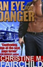 An Eye For Danger (book 1) by ChristineFairchild