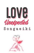 Love Unexpected by songaeiki