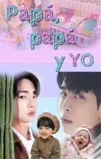 Papá, papá y yo | Jongkey | by bluepinkjk