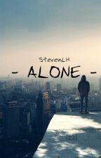 - Alone - by StevenLH