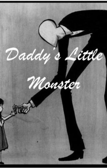 Daddy's Little Monster (Daddy!Slenderman X Reader)