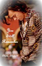 You Still Remember (Harry Styles) by Shani_Shana99