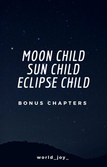 Moon/Sun/Eclipse Child Yummy Chapters