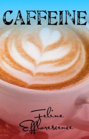 Caffeine by Feline_Efflorescence