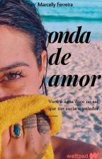 Onda de Amor by MarcellyFerreiraa
