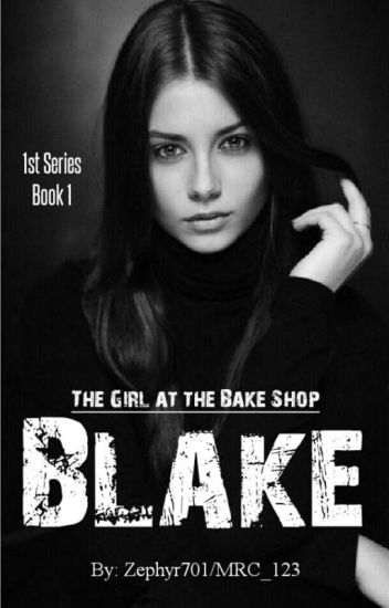 The Girl at the Bake Shop - Blake [COMPLETED]