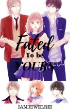 Fated to be Yours by iamjewelrie