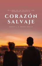 Corazón Salvaje #3 Libro. by beautiful-reader