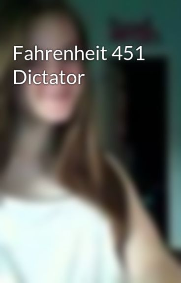 Fahrenheit 451 Dictator by AmberEssence