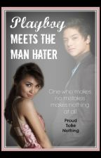 Playboy meets the Man Hater [kathniel] by proudtobenothing