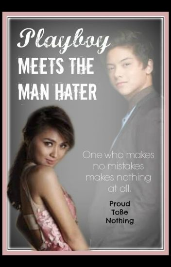 Playboy meets the Man Hater [kathniel]