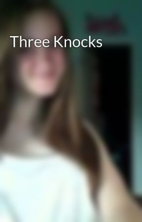 Three Knocks by AmberEssence