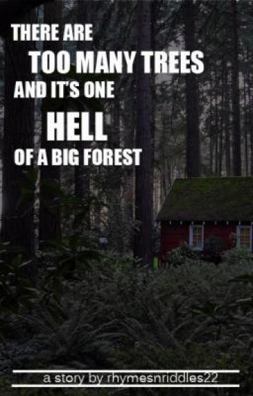 There Are Too Many Trees, and It's One Hell of A Big Forest