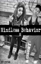 Living With Mindless Behavior II. by SpiffyK