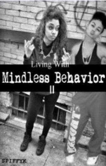 Living With Mindless Behavior II.