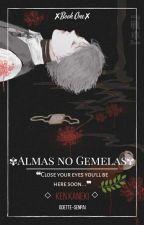 Almas no gemelas.  by Odette-Senpai