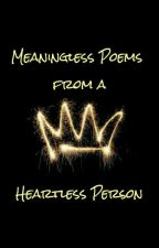 Meaningless Poems From A Heartless Person by Gorphagus
