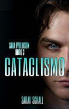Cataclismo (Evolución #3) by Sarah_Schall
