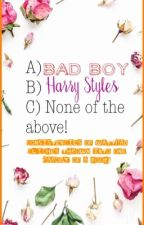 A) Bad Boy. B) Harry styles. C) None of the above! by gAhdar