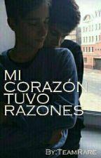 Mi Corazón Tuvo Razones [GAY] by TeamRare