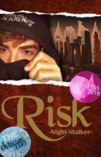 Risk by -Night-Stalker-