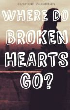 Where do broken hearts go? (Completed-NEW COVER) by JustineAlemania