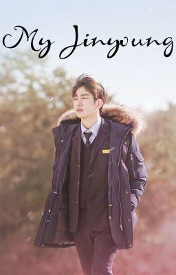 Đọc truyện [Edited] [GOT7 - MarkJin] My Jinyoung