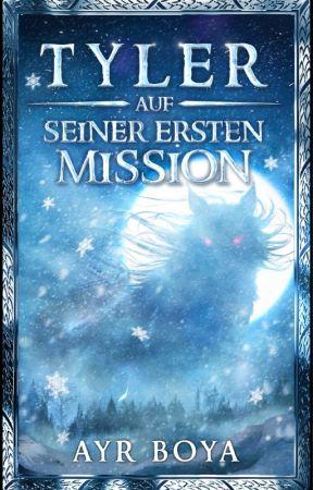 TYLER - AUF SEINER ERSTEN MISSION! by AyrBoya