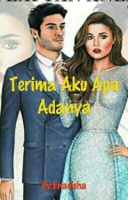 TERIMA AKU APA ADANYA by Enadisha