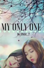 MY ONLY ONE (SIN-RIN) (REMAKE) by GFREND_LIFE