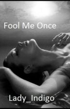 Fool Me Once (Christa Lewis Series) by Lady_Indigo