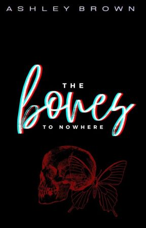 The Bones To Nowhere by onesession
