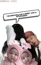 I Accidentally Had A Baby With A Stranger (Editing) by KimEun-chi