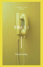 [Him & I]  by aeraachoi