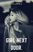 Girl Next Door ✔️ by mysterio_2000