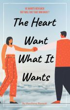 The Heart Want What It Wants by Harchana