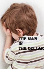 The man in the cellar by CleoMystery