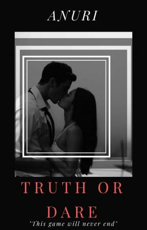 Truth Or Dare by PsychoBlood08