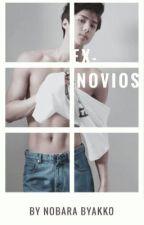Ex-Novios { SECHEN } by nobarabyakko