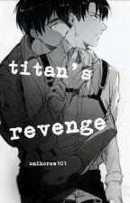 Titan's revenge (Ereri Riren)✔ by unihorse101