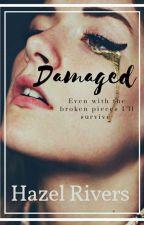 Damaged  by Hazel_Rivers