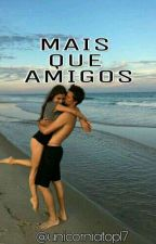MAIS QUE AMIGOS  by unicorniatop17