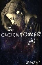 The Clocktower Girl by PlanetX2021