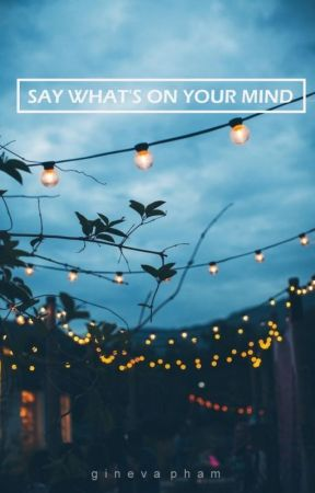 say what's on your mind by Gineva