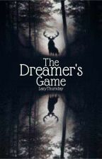 The Dreamer's Game by LazyThursday