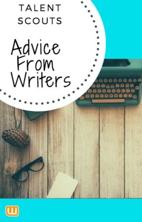 Advice From Writers by TalentScouts